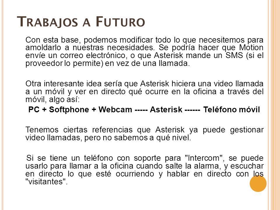 PC + Softphone + Webcam ----- Asterisk ------ Teléfono móvil