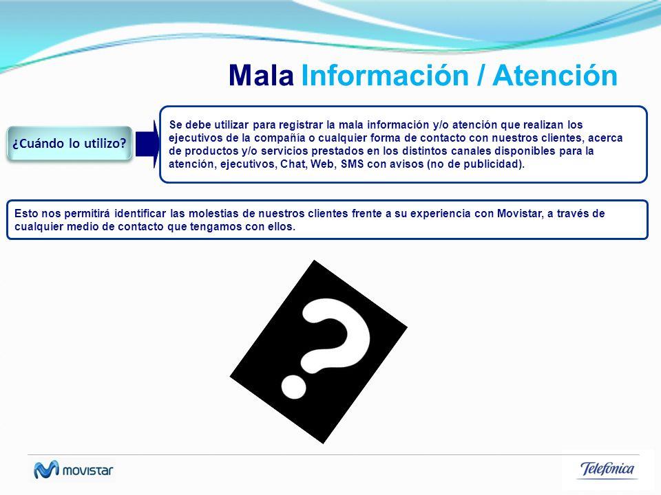 Mala Información / Atención
