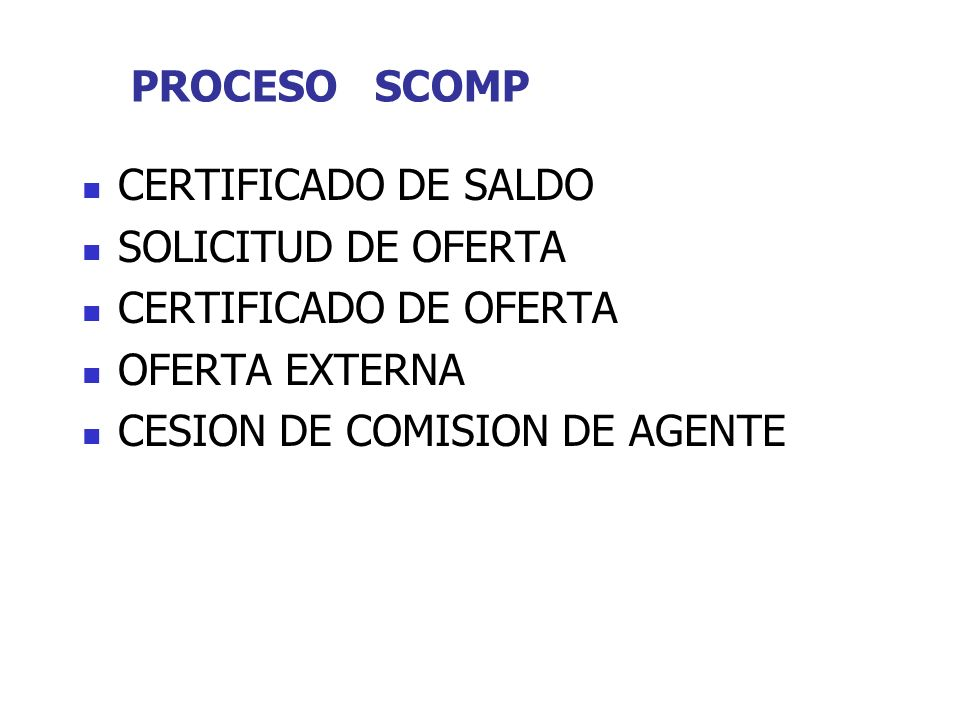 PROCESO SCOMP CERTIFICADO DE SALDO. SOLICITUD DE OFERTA. CERTIFICADO DE OFERTA. OFERTA EXTERNA.