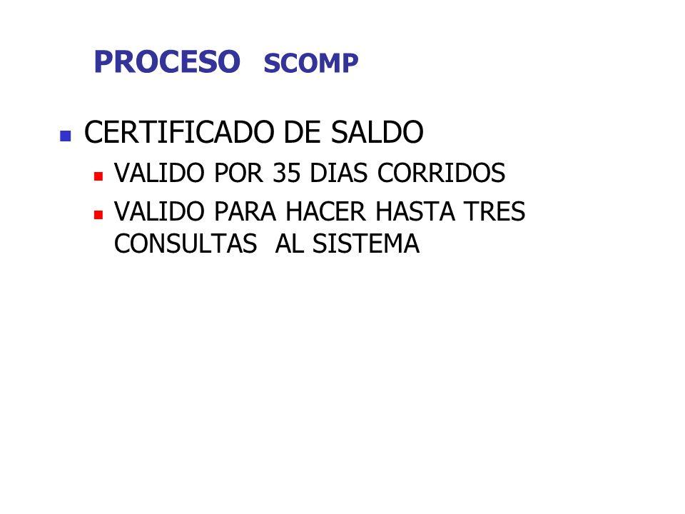PROCESO SCOMP CERTIFICADO DE SALDO VALIDO POR 35 DIAS CORRIDOS