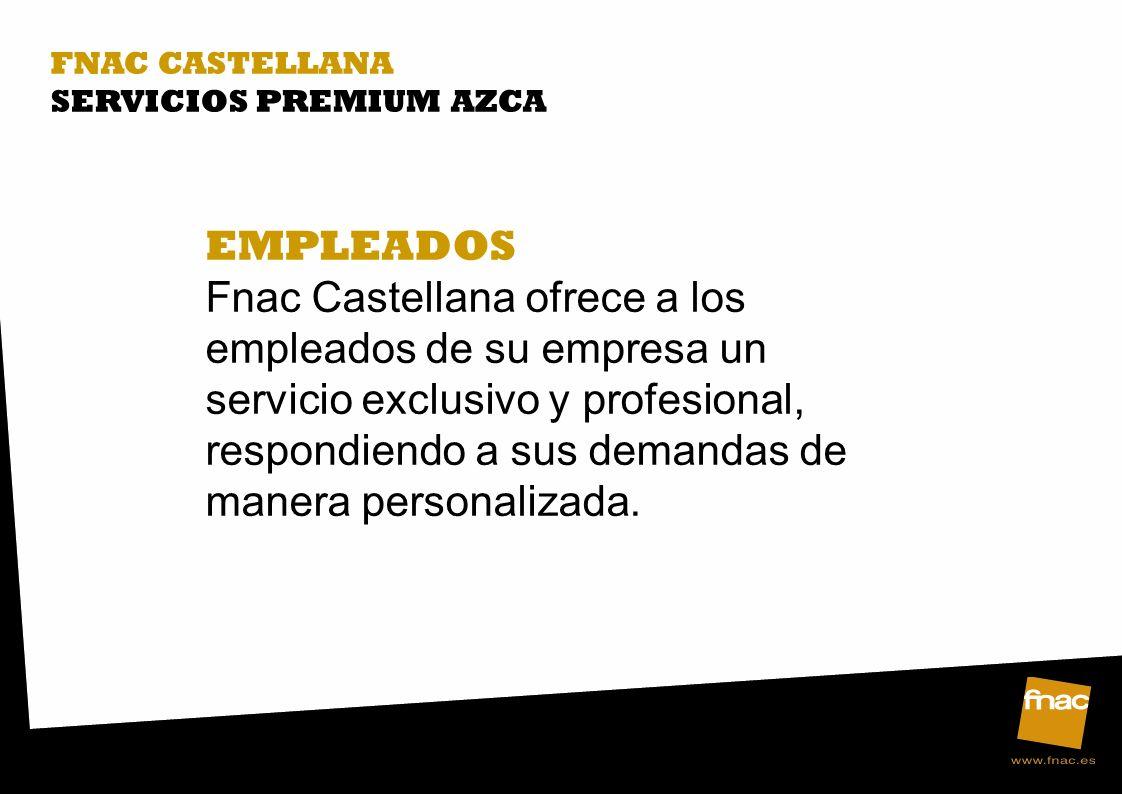 FNAC CASTELLANA SERVICIOS PREMIUM AZCA. EMPLEADOS.