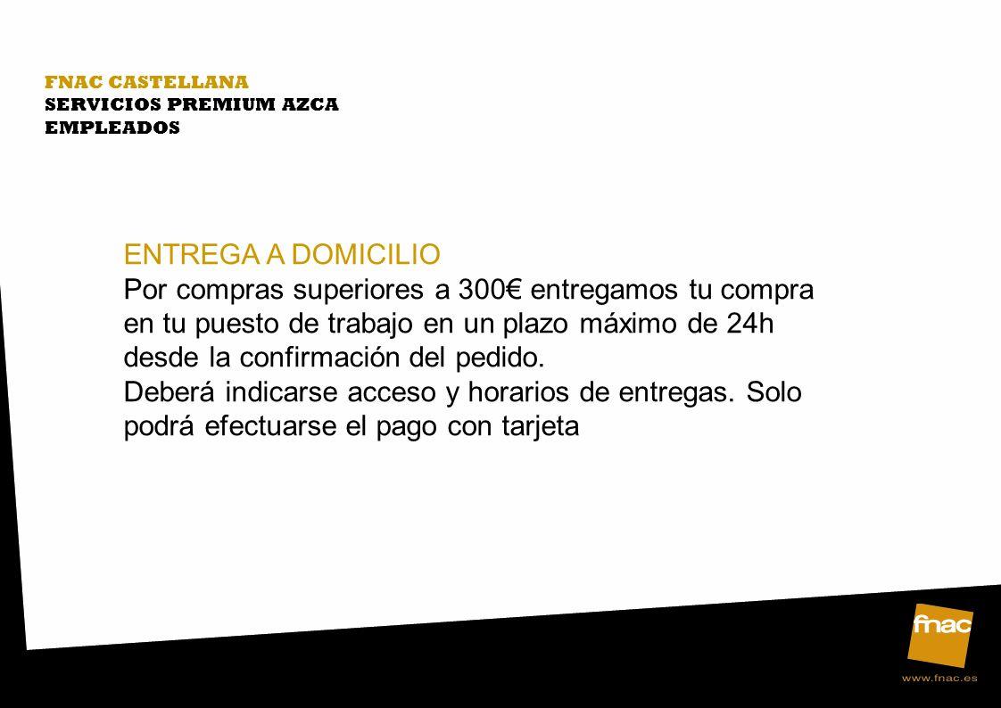 FNAC CASTELLANA SERVICIOS PREMIUM AZCA. EMPLEADOS. ENTREGA A DOMICILIO.
