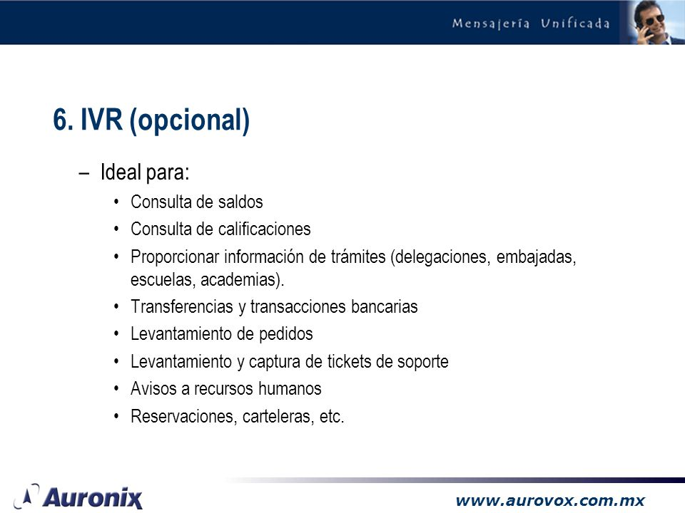 6. IVR (opcional) Ideal para: Consulta de saldos