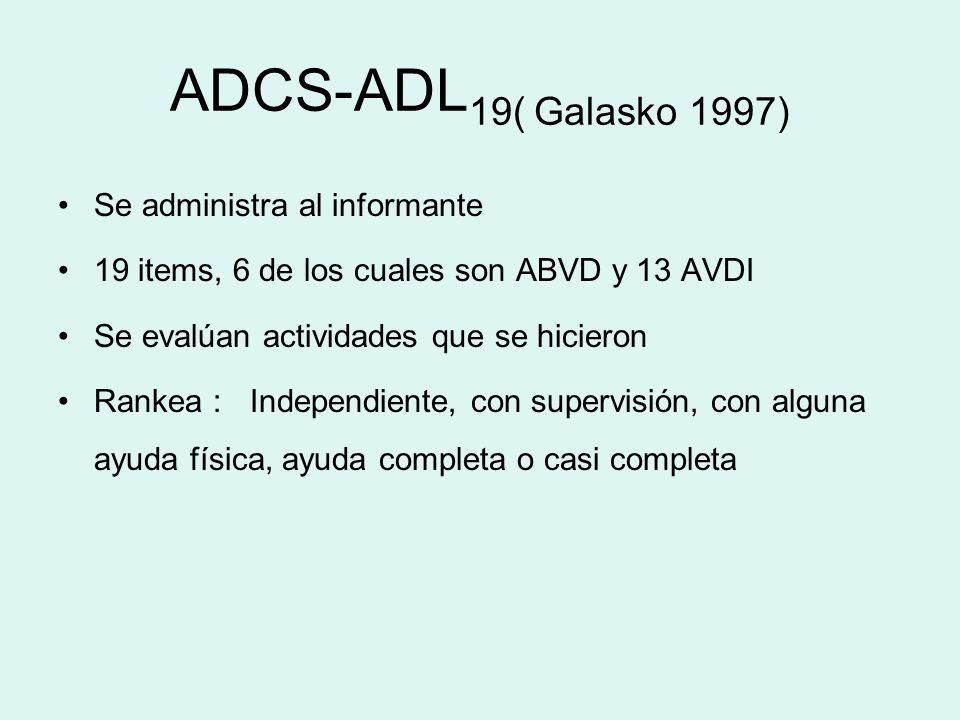 ADCS-ADL19( Galasko 1997) Se administra al informante