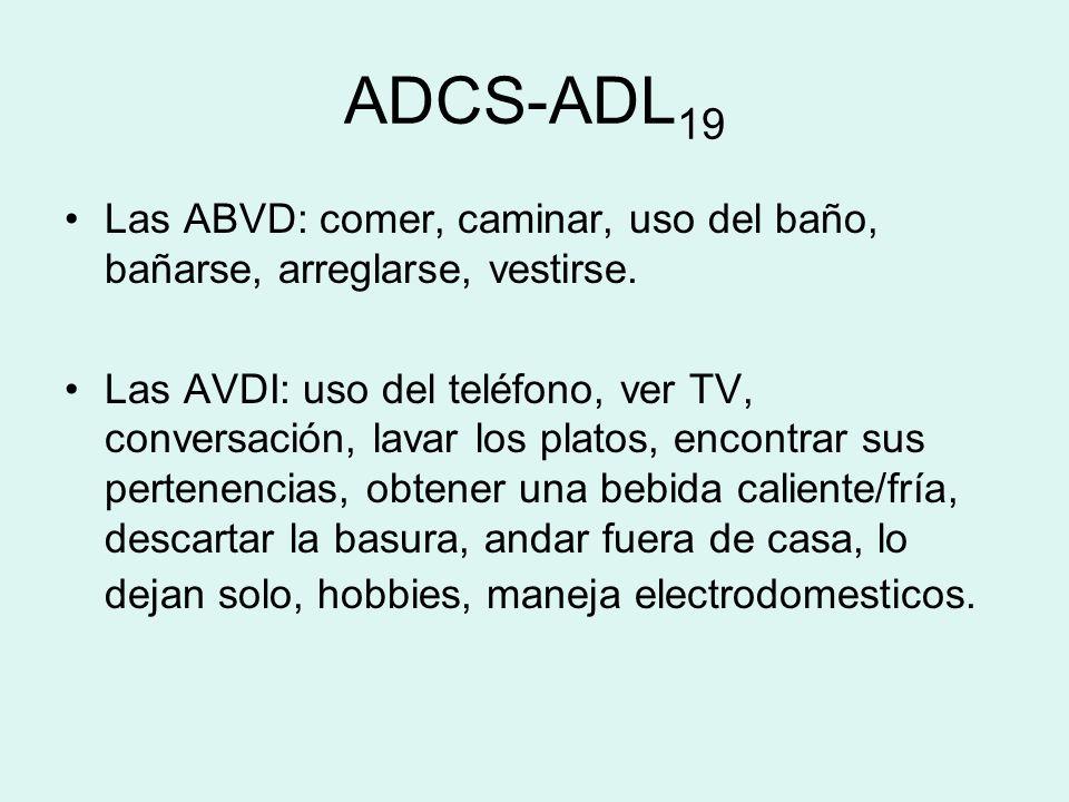 ADCS-ADL19 Las ABVD: comer, caminar, uso del baño, bañarse, arreglarse, vestirse.