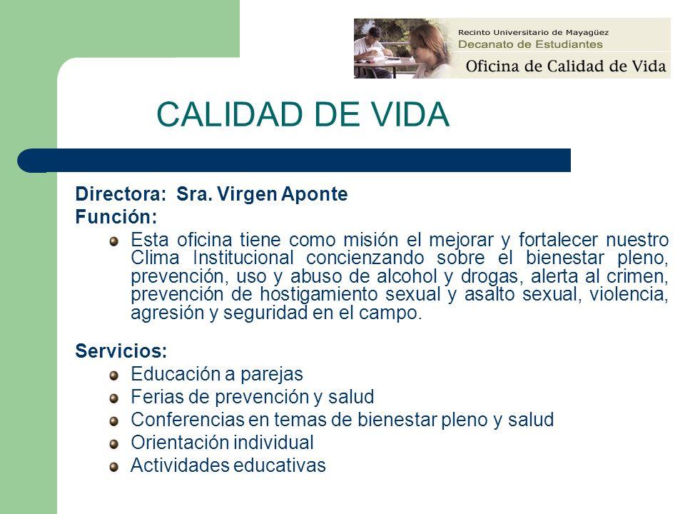 CALIDAD DE VIDA Directora: Sra. Virgen Aponte Función: