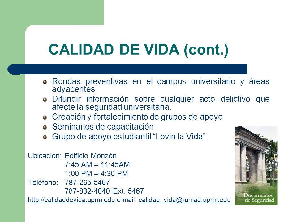CALIDAD DE VIDA (cont.) Rondas preventivas en el campus universitario y áreas adyacentes.