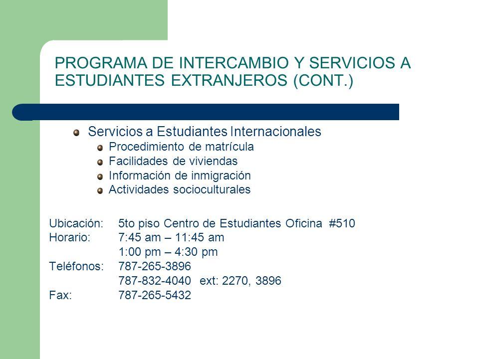 PROGRAMA DE INTERCAMBIO Y SERVICIOS A ESTUDIANTES EXTRANJEROS (CONT.)