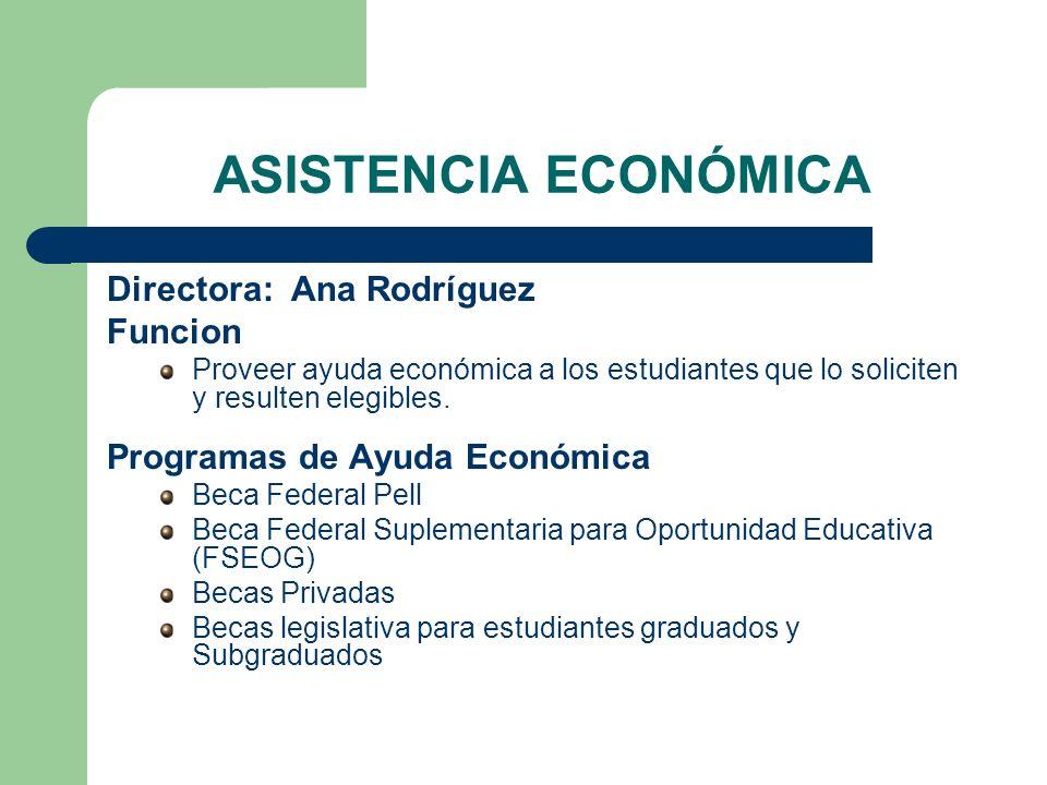 ASISTENCIA ECONÓMICA Directora: Ana Rodríguez Funcion