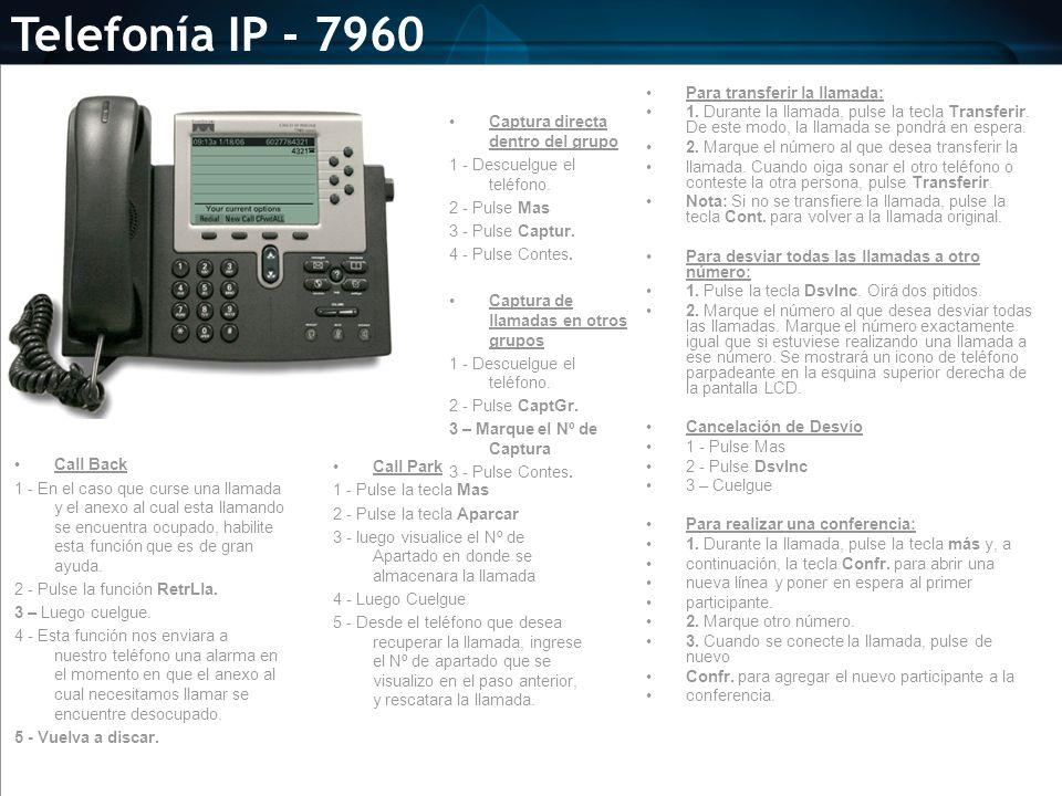 Telefonía IP - 7960 Para transferir la llamada: