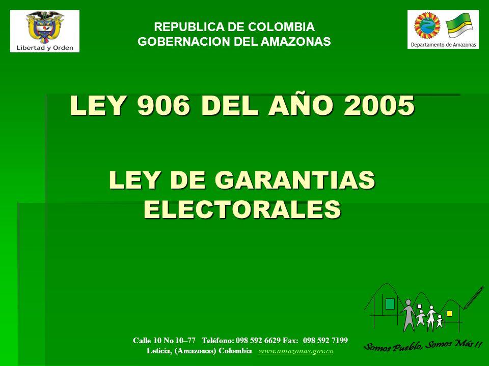 LEY 906 DEL AÑO 2005 LEY DE GARANTIAS ELECTORALES