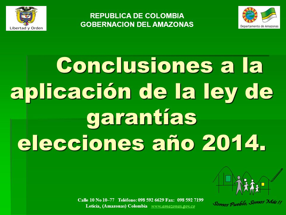 REPUBLICA DE COLOMBIA GOBERNACION DEL AMAZONAS. Conclusiones a la aplicación de la ley de garantías elecciones año 2014.