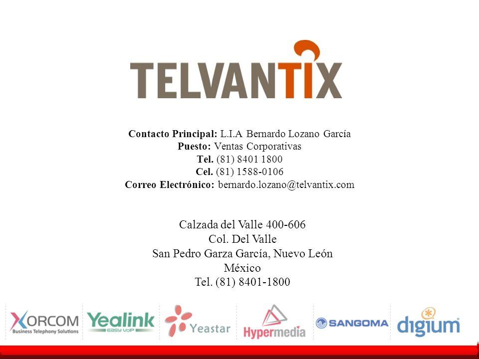 Cel. (81) 1588-0106 Correo Electrónico: bernardo.lozano@telvantix.com