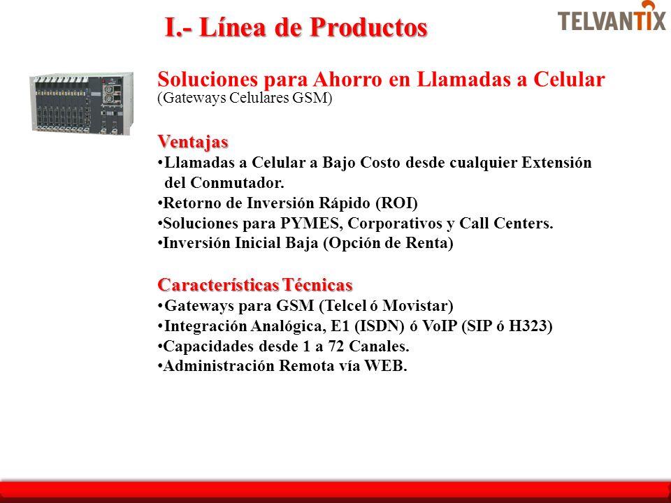 I.- Línea de Productos Soluciones para Ahorro en Llamadas a Celular