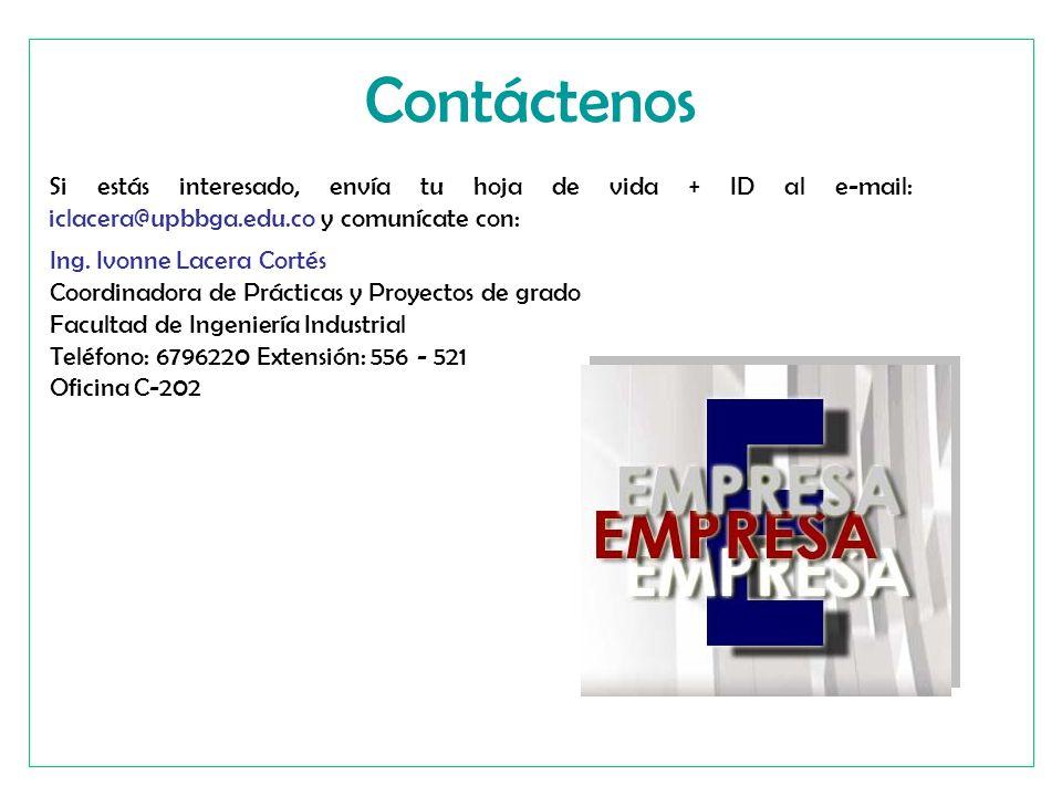 Contáctenos Si estás interesado, envía tu hoja de vida + ID al e-mail: iclacera@upbbga.edu.co y comunícate con: