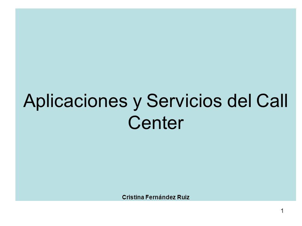 Aplicaciones y Servicios del Call Center Cristina Fernández Ruiz