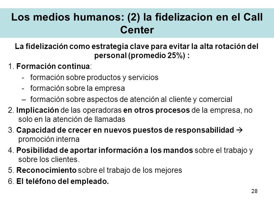 Los medios humanos: (2) la fidelizacion en el Call Center