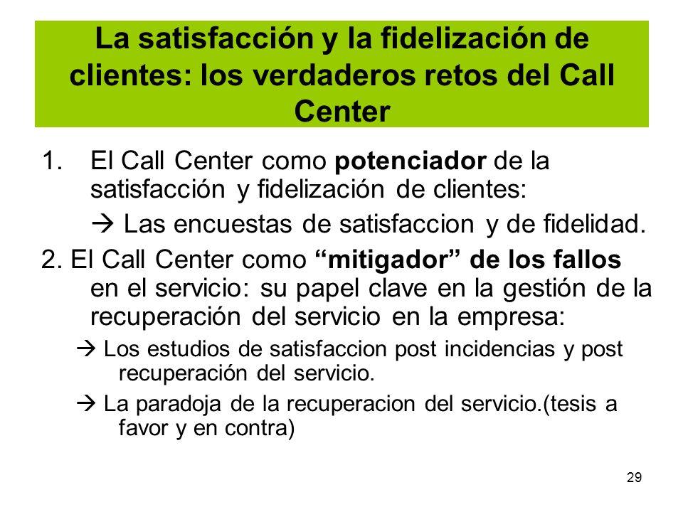La satisfacción y la fidelización de clientes: los verdaderos retos del Call Center