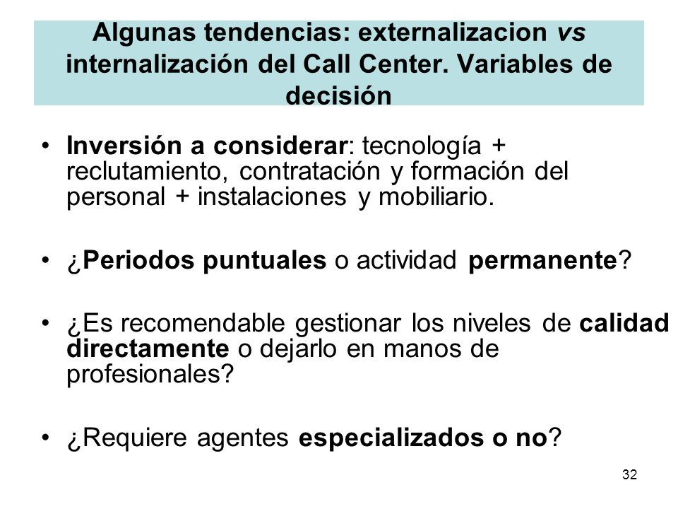 Algunas tendencias: externalizacion vs internalización del Call Center