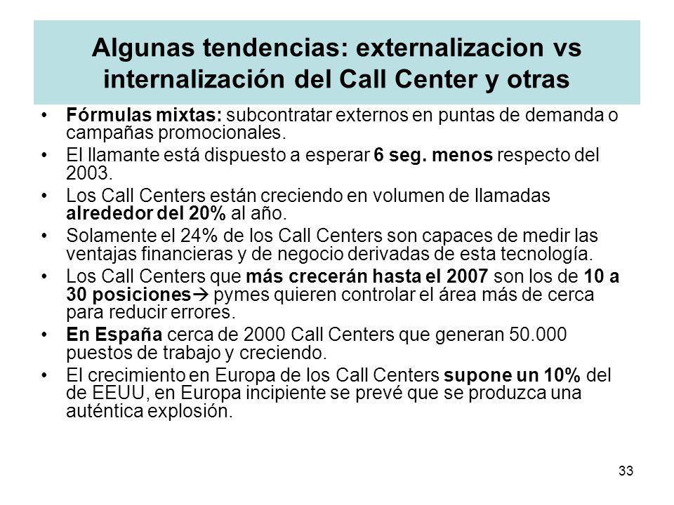 Algunas tendencias: externalizacion vs internalización del Call Center y otras