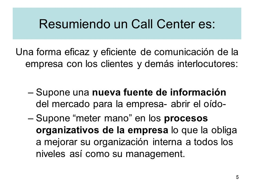 Resumiendo un Call Center es: