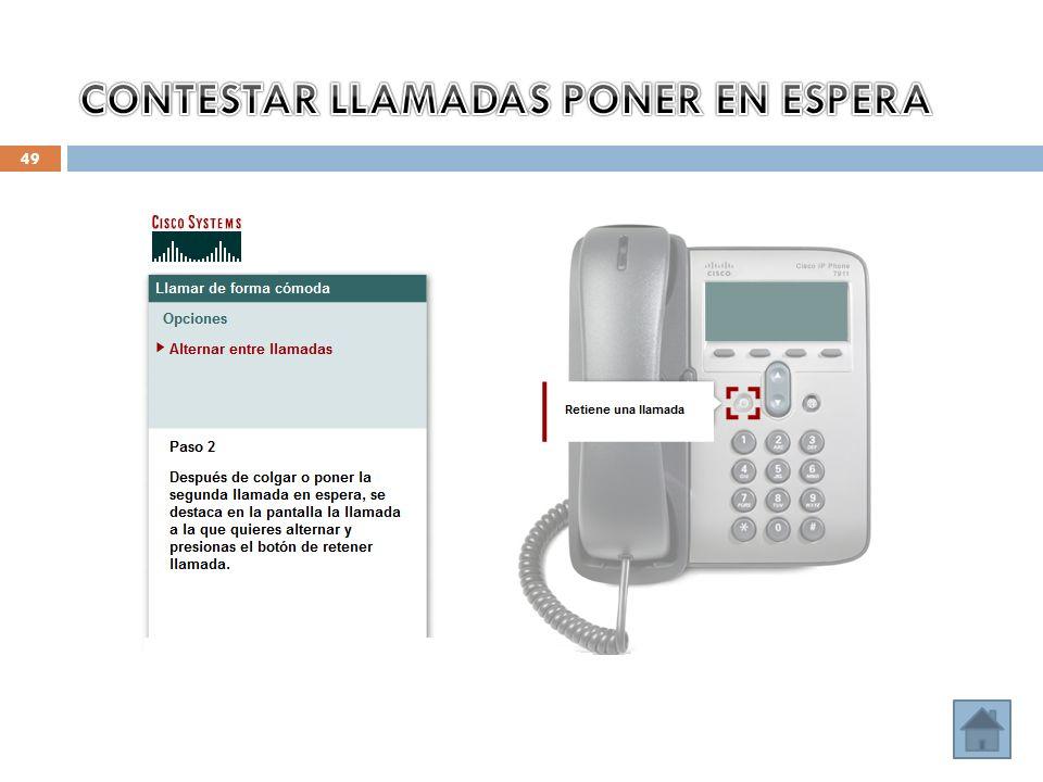 CONTESTAR LLAMADAS PONER EN ESPERA