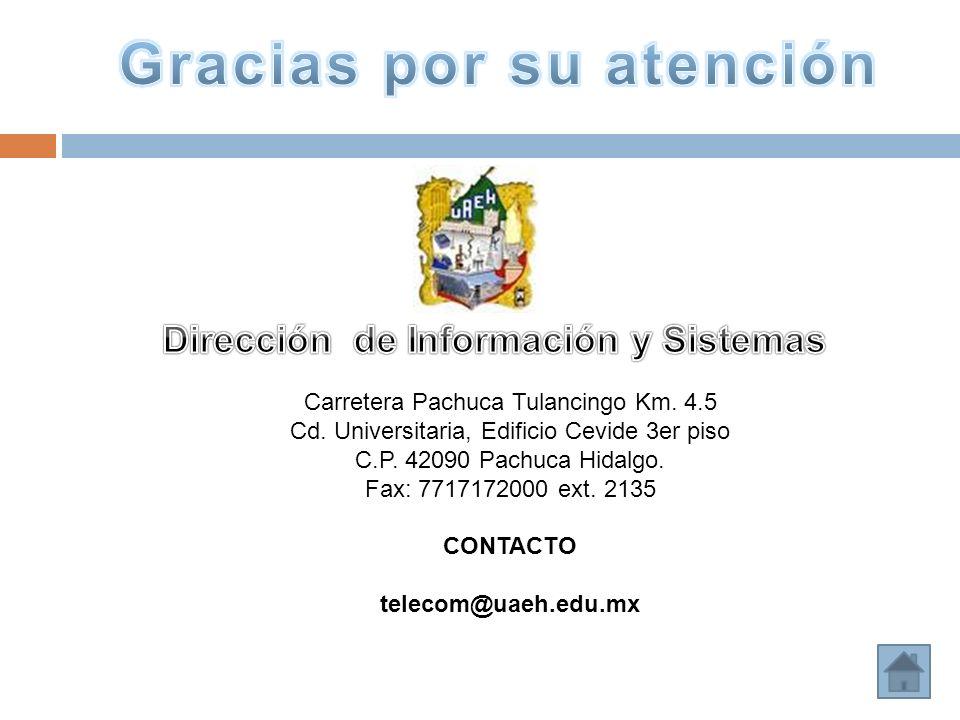 Gracias por su atención Dirección de Información y Sistemas