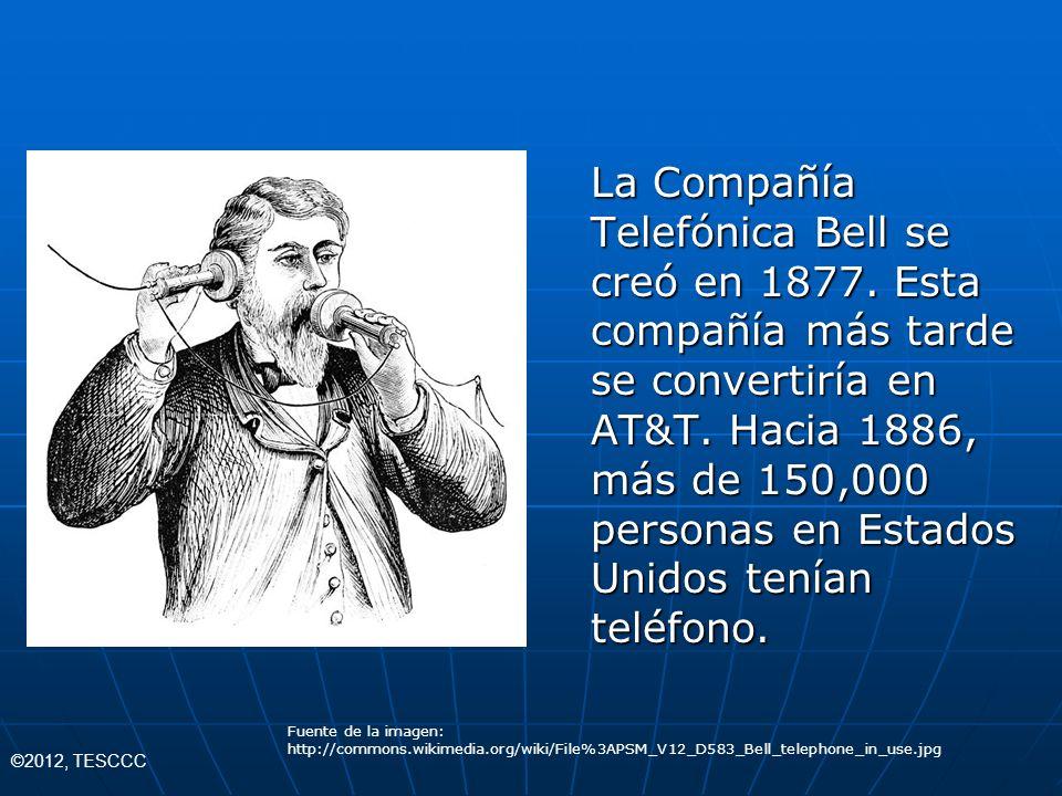 La Compañía Telefónica Bell se creó en 1877