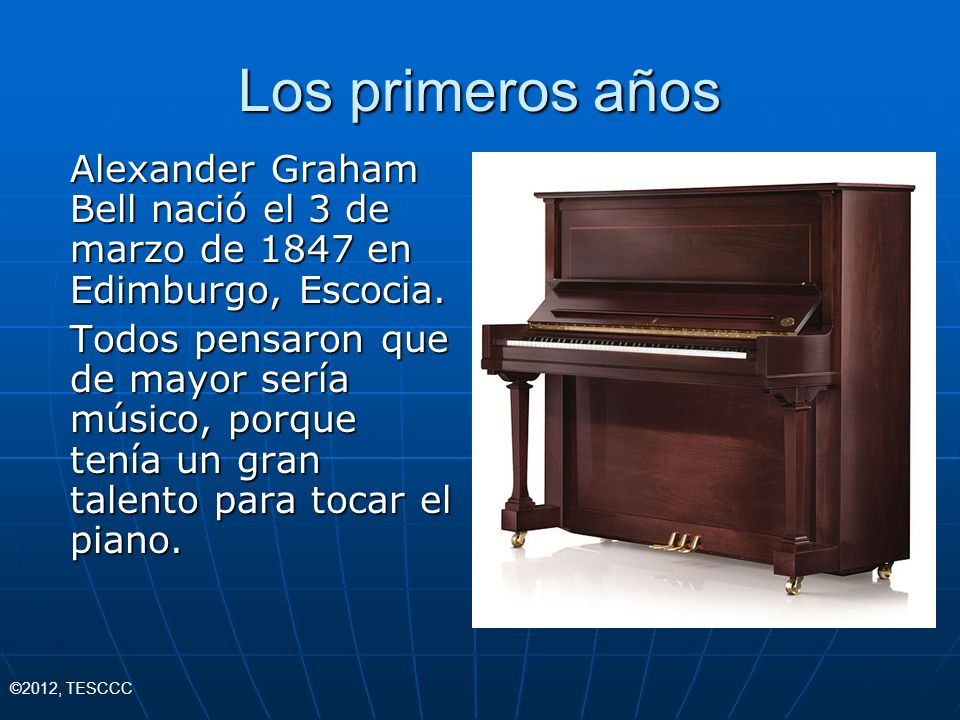 Los primeros añosAlexander Graham Bell nació el 3 de marzo de 1847 en Edimburgo, Escocia.