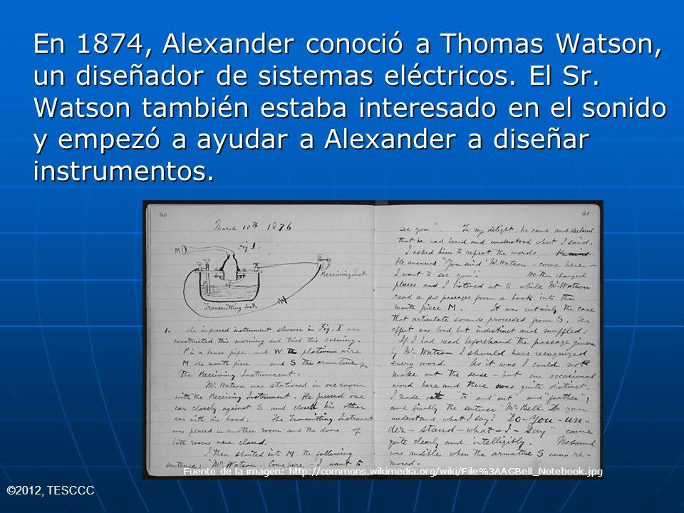 En 1874, Alexander conoció a Thomas Watson, un diseñador de sistemas eléctricos. El Sr. Watson también estaba interesado en el sonido y empezó a ayudar a Alexander a diseñar instrumentos.