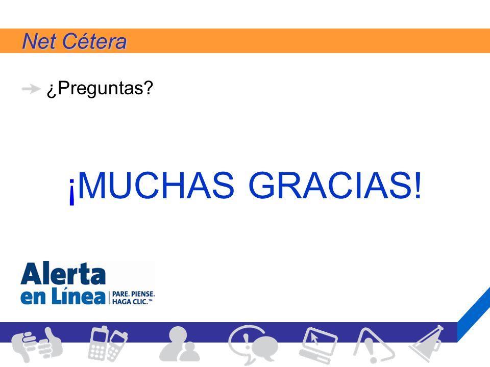 Net Cétera ¿Preguntas ¡MUCHAS GRACIAS!
