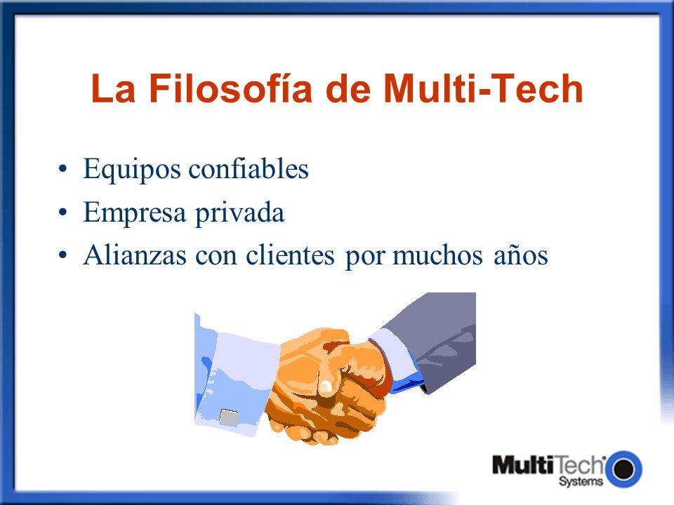 La Filosofía de Multi-Tech