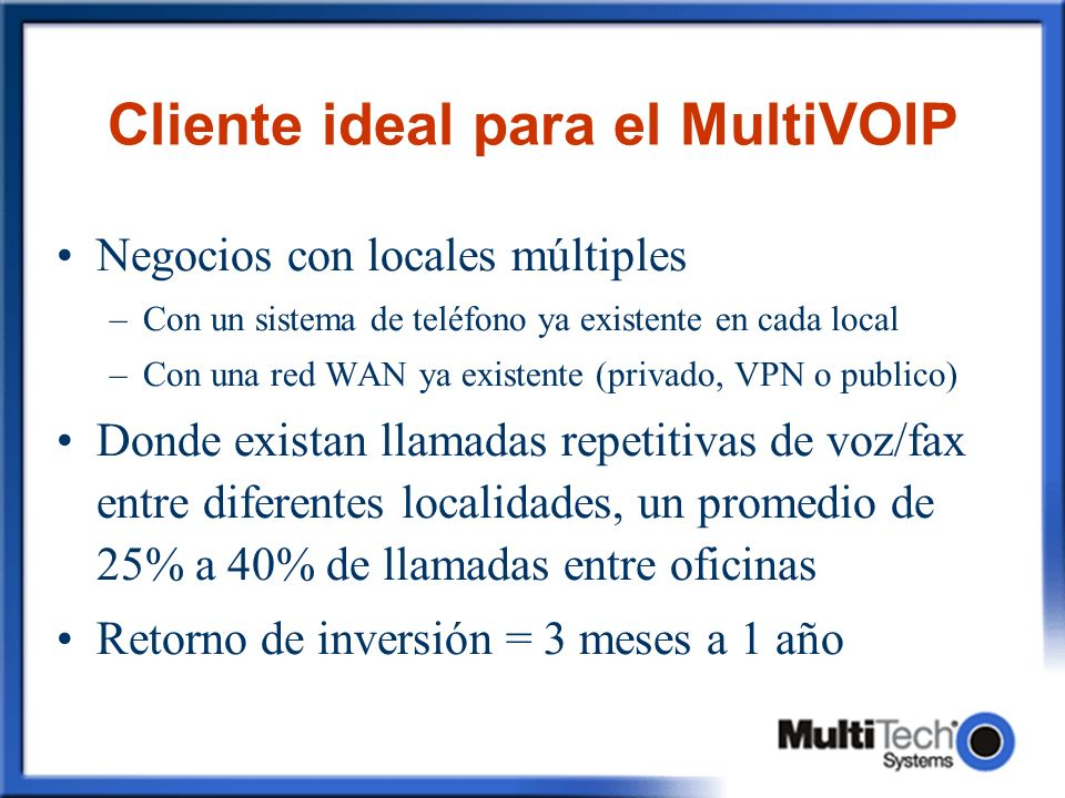 Cliente ideal para el MultiVOIP
