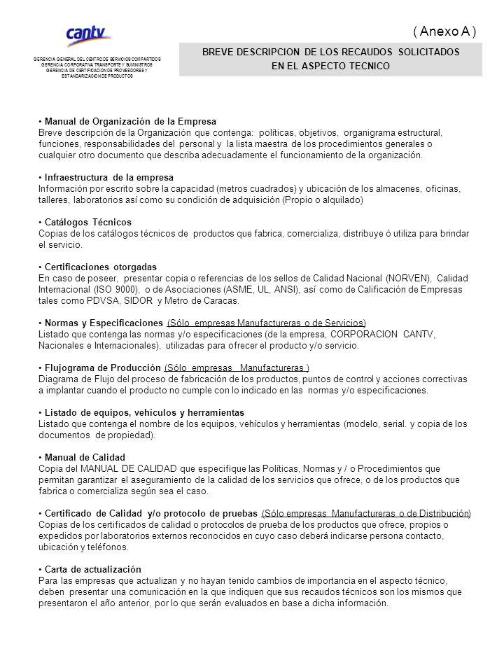 ( Anexo A ) BREVE DESCRIPCION DE LOS RECAUDOS SOLICITADOS