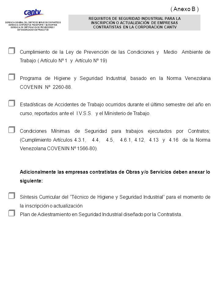 ( Anexo B ) REQUISITOS DE SEGURIDAD INDUSTRIAL PARA LA. INSCRIPCIÓN O ACTUALIZACIÓN DE EMPRESAS. CONTRATISTAS EN LA CORPORACION CANTV.