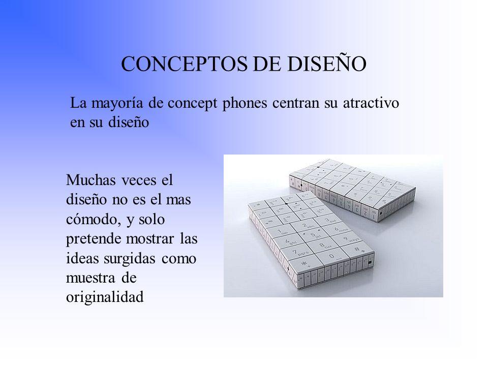 CONCEPTOS DE DISEÑO La mayoría de concept phones centran su atractivo en su diseño.