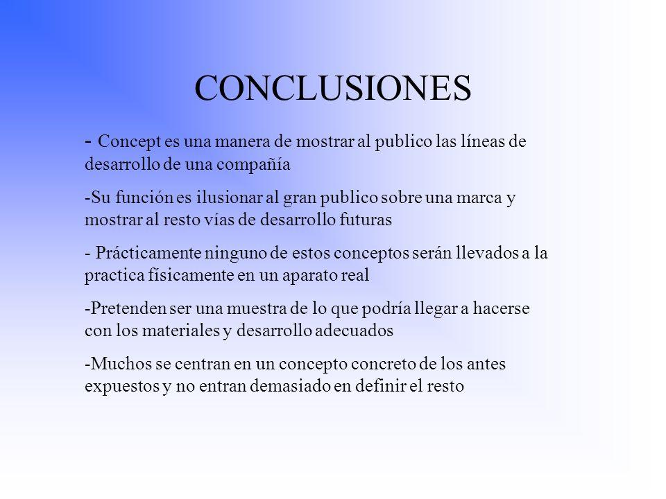 CONCLUSIONES Concept es una manera de mostrar al publico las líneas de desarrollo de una compañía.