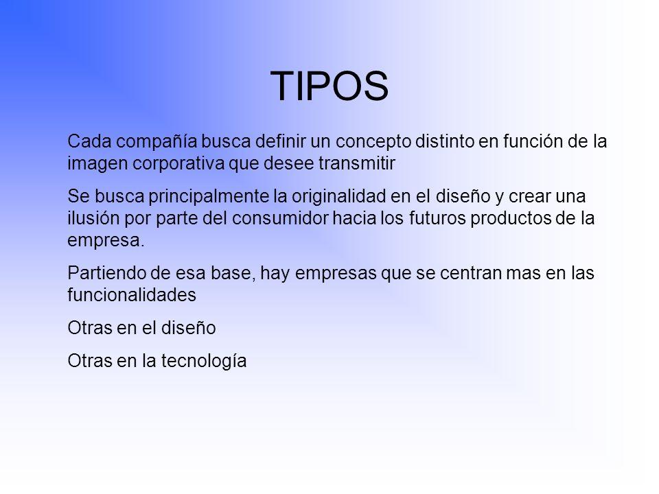 TIPOS Cada compañía busca definir un concepto distinto en función de la imagen corporativa que desee transmitir.