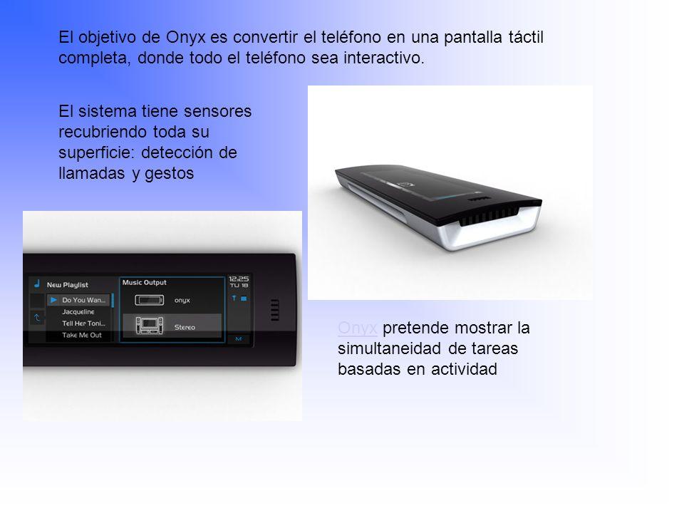 El objetivo de Onyx es convertir el teléfono en una pantalla táctil completa, donde todo el teléfono sea interactivo.
