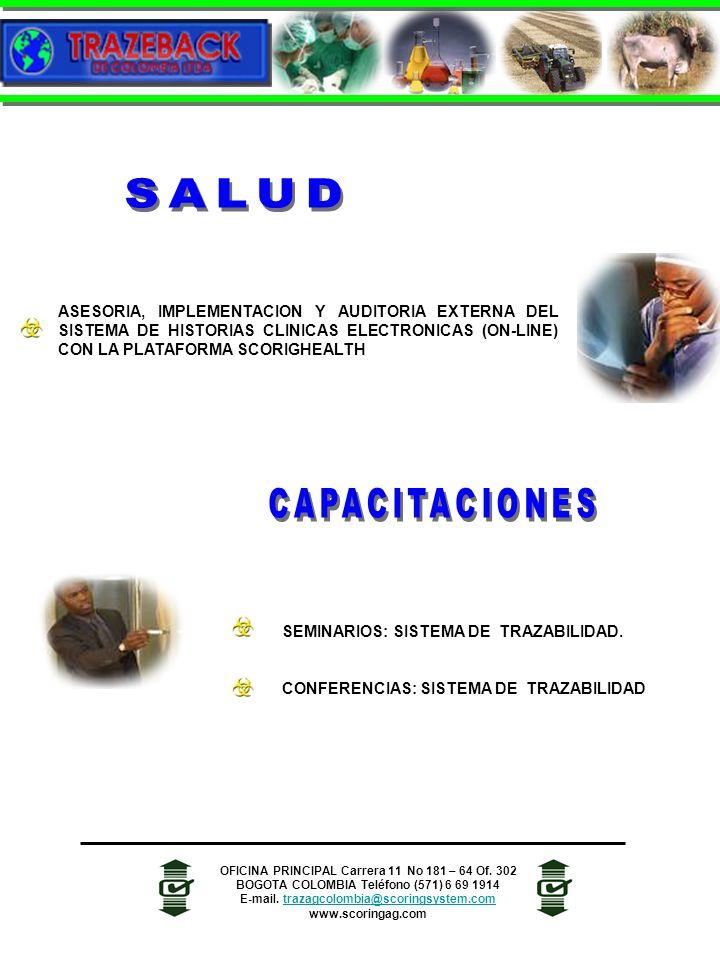 SALUD ASESORIA, IMPLEMENTACION Y AUDITORIA EXTERNA DEL SISTEMA DE HISTORIAS CLINICAS ELECTRONICAS (ON-LINE) CON LA PLATAFORMA SCORIGHEALTH.