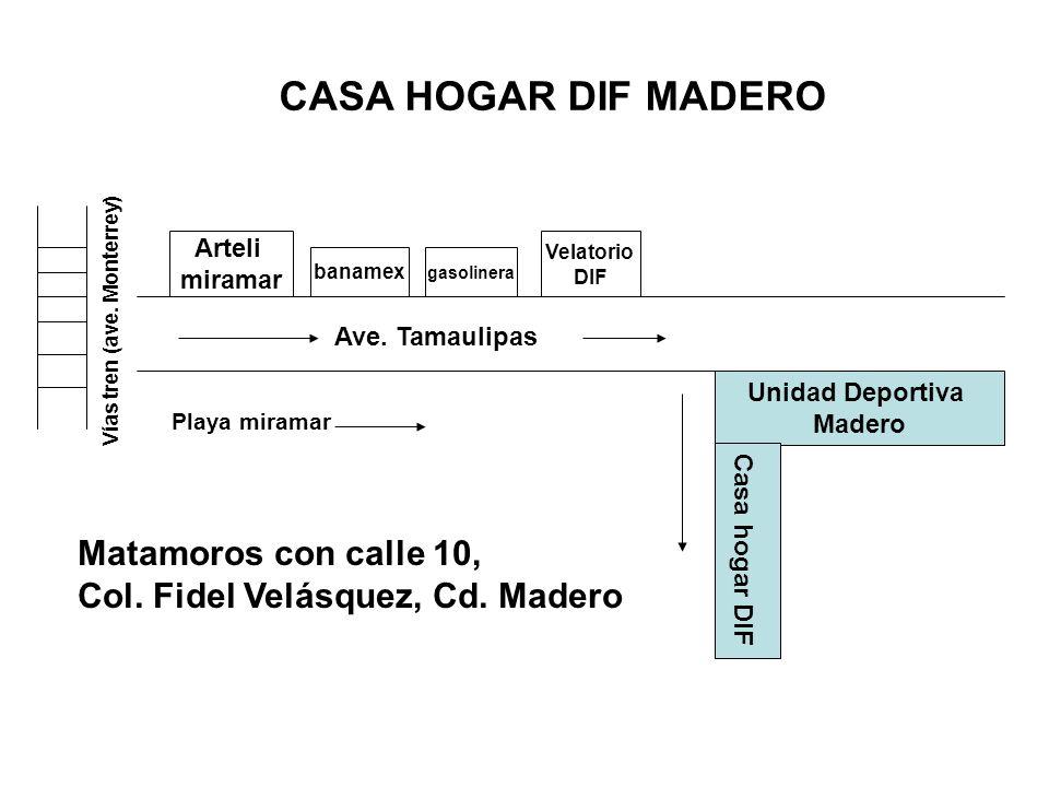 CASA HOGAR DIF MADERO Matamoros con calle 10,
