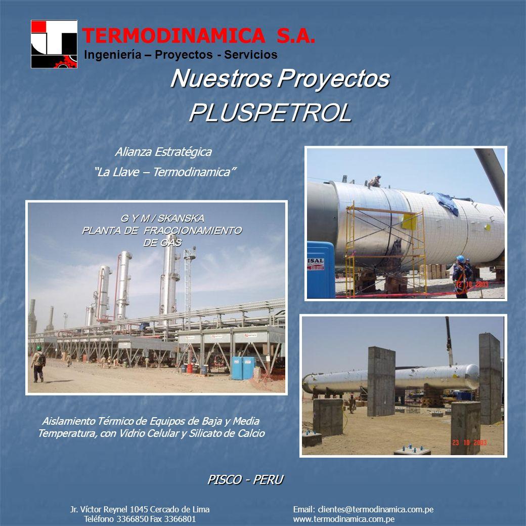 Nuestros Proyectos PLUSPETROL PISCO - PERU Alianza Estratégica