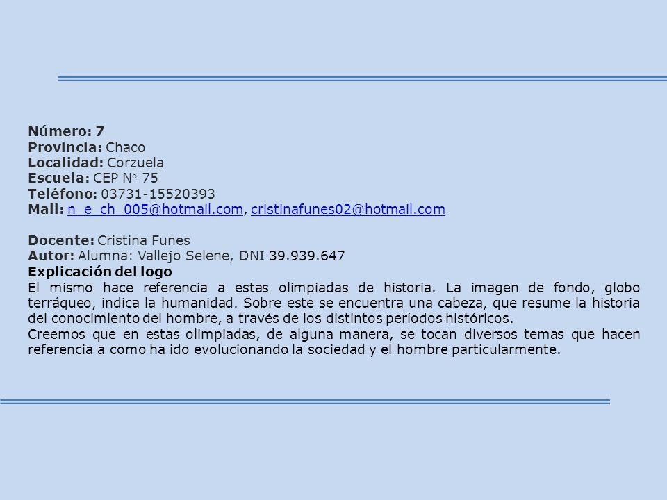 Número: 7 Provincia: Chaco. Localidad: Corzuela. Escuela: CEP N° 75. Teléfono: 03731-15520393.