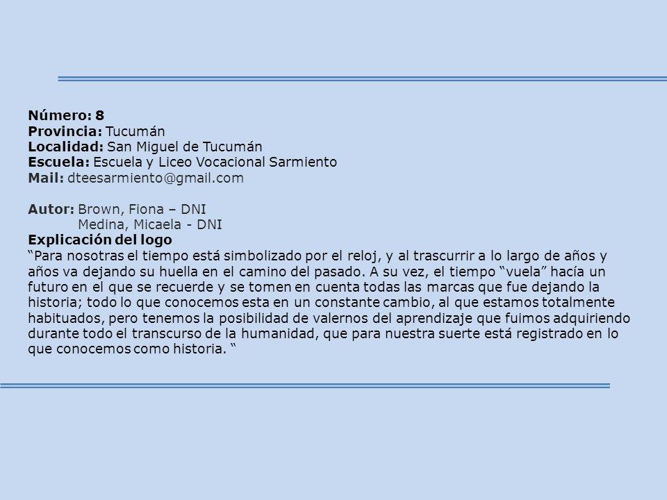 Número: 8 Provincia: Tucumán. Localidad: San Miguel de Tucumán. Escuela: Escuela y Liceo Vocacional Sarmiento.