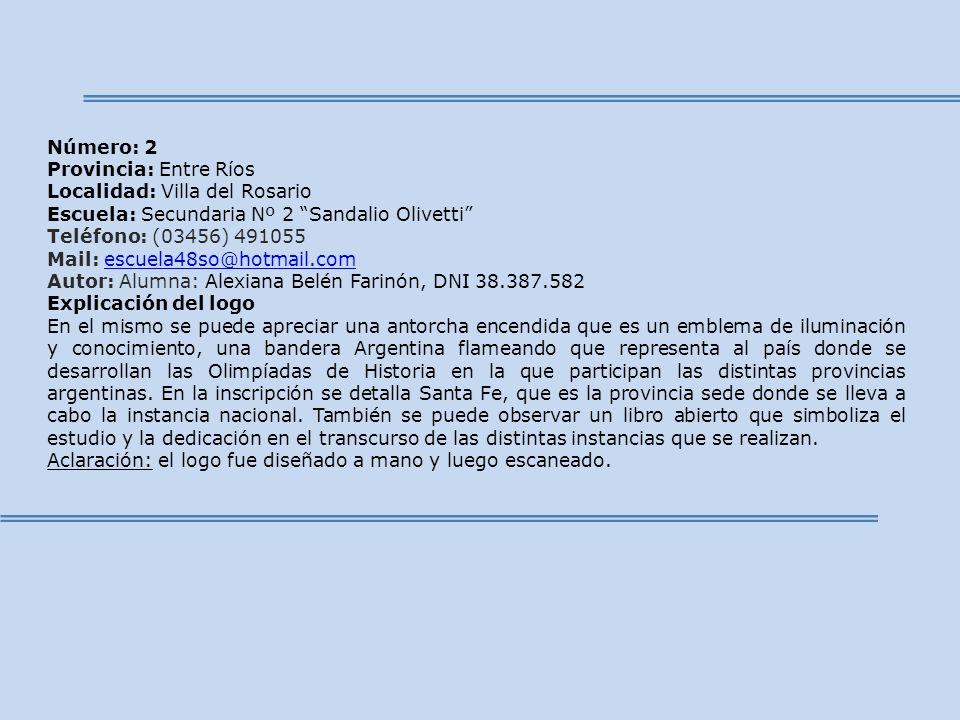 Número: 2 Provincia: Entre Ríos. Localidad: Villa del Rosario. Escuela: Secundaria Nº 2 Sandalio Olivetti