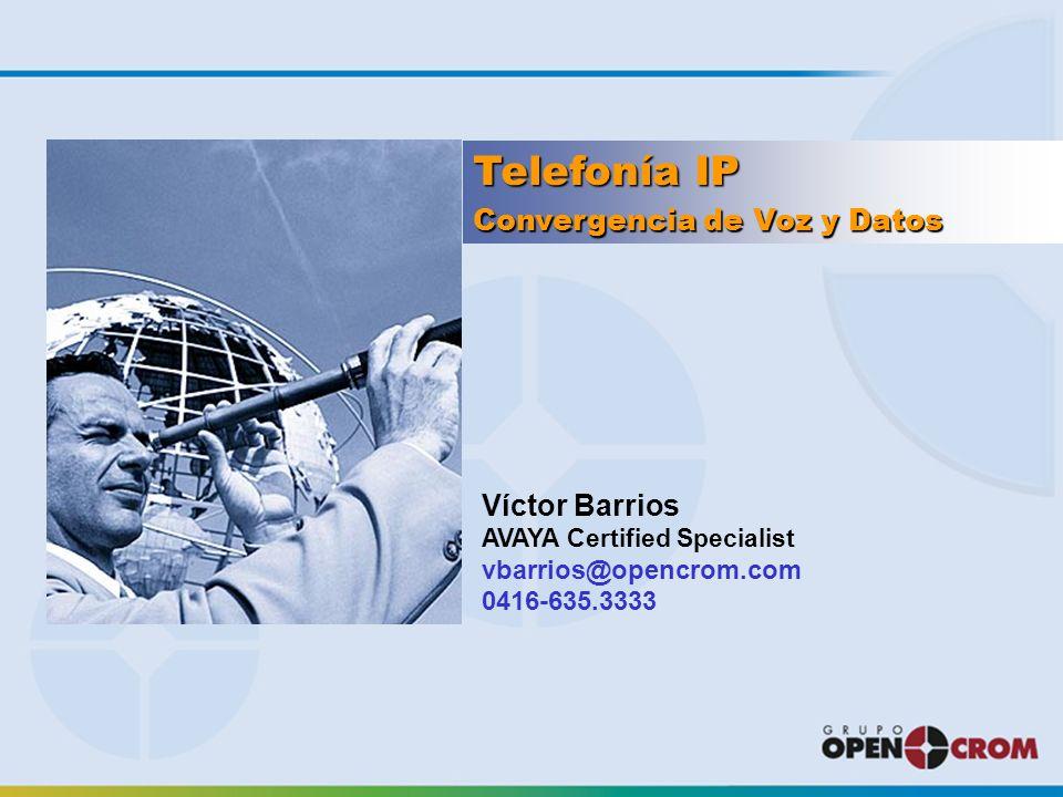 Telefonía IP Convergencia de Voz y Datos Víctor Barrios