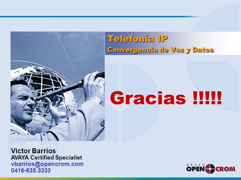 Gracias !!!!! Telefonía IP Convergencia de Voz y Datos Víctor Barrios