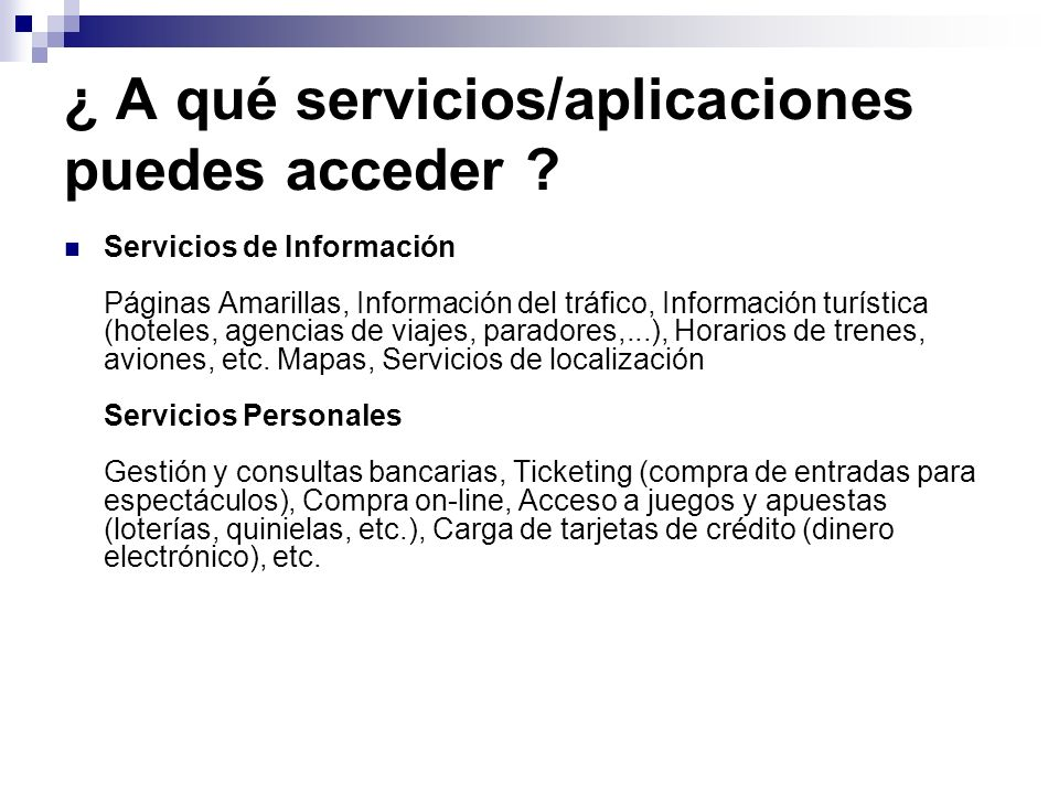 ¿ A qué servicios/aplicaciones puedes acceder