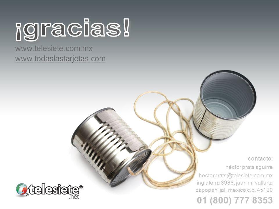 ¡gracias! 01 (800) 777 8353 www.telesiete.com.mx