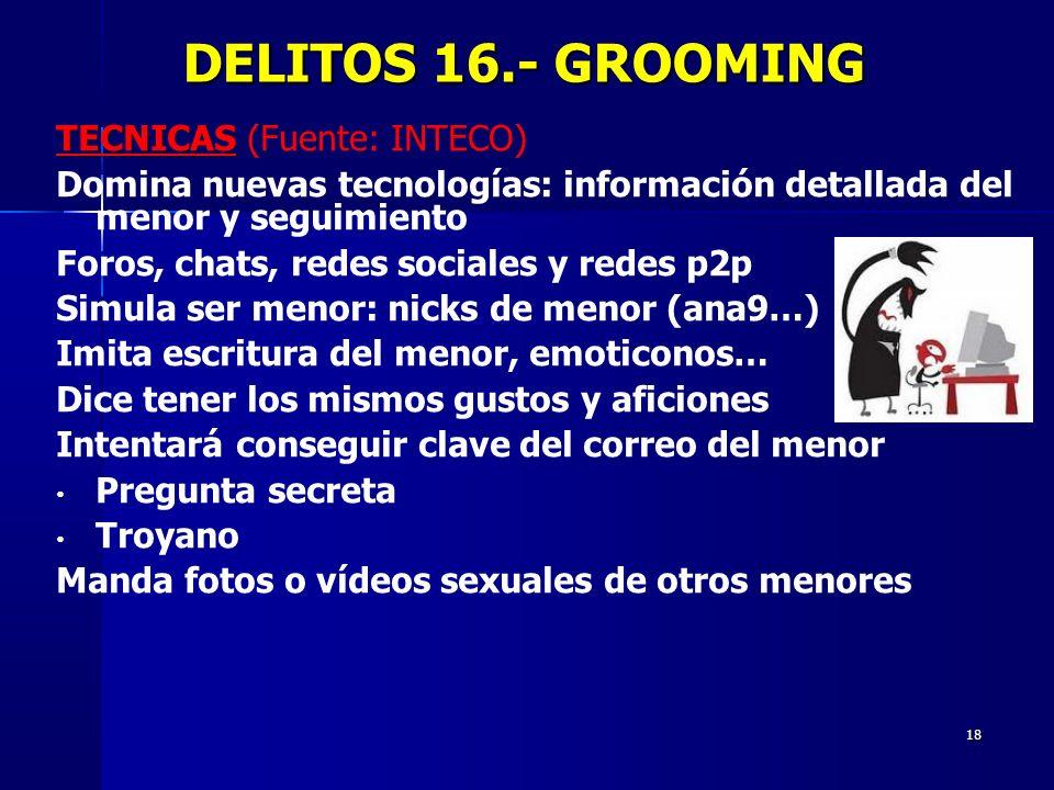 DELITOS 16.- GROOMING TECNICAS (Fuente: INTECO)
